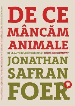 Publica De ce mancam animale'/Jonathan Safran Foer