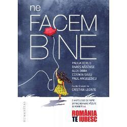 Paula Herlo, Rares Nastase, Alex Dima, Cosmin Savu, Paul Angelescu Ne facem bine: Romania, te iubesc!