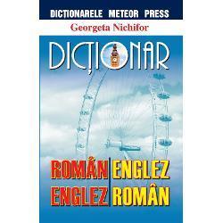 Georgeta Nichifor Dictionar roman-englez, englez-roman, Editura Meteor Press