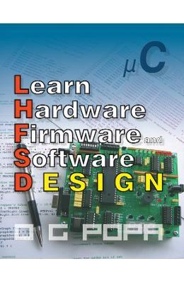O.G. Popa Learn Hardware Firmware and Software Design -