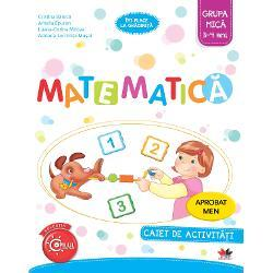 Cristina Banica,Amalia Epuran,Luana-Corina Mircea,Adriana-Luminita Musat Matematica. Caiet de activitati. Grupa mica 3-4 ani