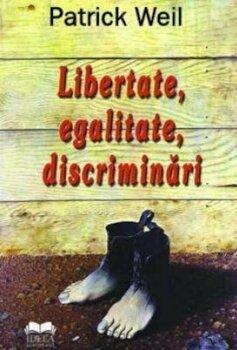 Ideea Europeana Libertate, egalitate, discriminari/Patrick Weil