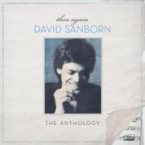 David Sanborn David Sanborn-Then Again: The Anthology-2CD