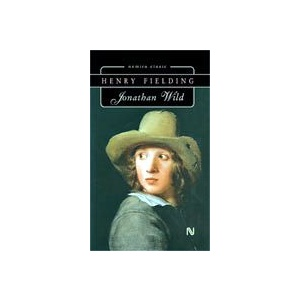jonathan wild henry fielding essay The complete works of henry fielding, esq, with an essay on the life,   volume 2: the history of the life of the late jonathan wild, and a journey from  this.