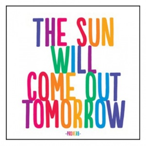 Quotable Cards Felicitare - The sun will come out