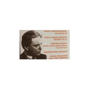 George Enescu Suita nr.2 pentru orchestra in Do major, Op. 20. Suita nr.3 pentru orchestra (Sateasca), Op.27