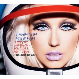 Christina Aguilera Keeps Gettin' Better - A Decade of Hits