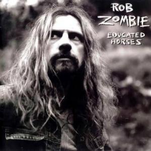 Rob Zombie Educated Horses