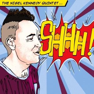 Nigel Kennedy Shhh!