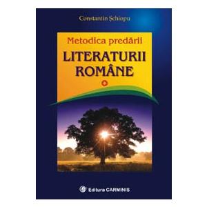 Constantin Schiopu Metodica predarii literaturii romane - Constantin Schiopu