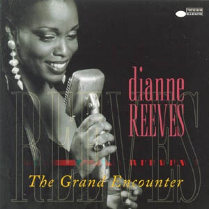 Dianne Reeves The Grand Encounter
