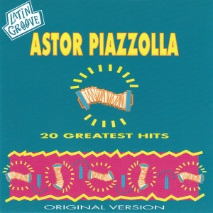 Astor Piazzolla 20 Greatest Hits