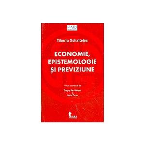 Tiberiu Schatteles Economie, epistemologie si previziune