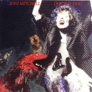Joni Mitchell Dog Eat Dog