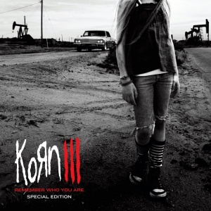 Korn III, Remember Who You Are