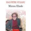 Ioan Petru Culianu Mircea Eliade