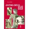 Florica Tibea ANATOMIA OMULUI. ATLAS SCOLAR