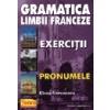 Elena Gorunescu Gramatica limbii franceze - Exercitii - Pronumele