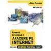 Jim Green Lansati de acasa o afacere pe Internet. Cum sa castigi bani de pe net