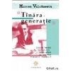 Mircea Vulcanescu Tinara generatie