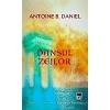 Antoine B. Daniel Dansul zeilor ( vol.1 seria Regina de Palmyra)