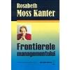 Rosabeth Moss Kanter Frontierele managementului