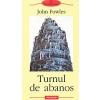 John Fowles Turnul de abanos