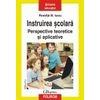 Romita B. Iucu Instruirea scolara. Perspective teoretice si aplicative