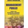 Armenia Androniceanu Management public. Studii de caz din institutii si autoritati ale administratiei publice