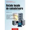 Adrian Munteanu Retele locale de calculatoare. Proiectare si administrare (editia a II-a)